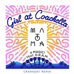 Matoma and MAGIC! feat. D.R.A.M. - Girl At Coachella (Crankdat Remix)