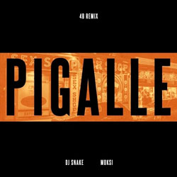 DJ Snake feat. Moksi - Pigalle (4B Remix)