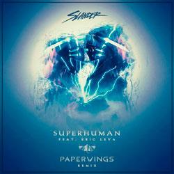 Slander feat. Eric Leva – Superhuman (Paperwings Remix)