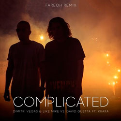 Dimitri Vegas and Like Mike vs. David Guetta feat. Kiiara – Complicated (Fareoh Remix)