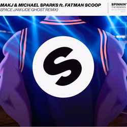 MAKJ and Michael Sparks feat. Fatman Scoop – Space Jam (Joe Ghost Remix)