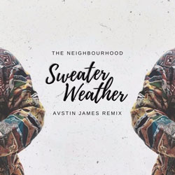 The Neighbourhood – Sweater Weather (AVSTIN JAMES Remix)