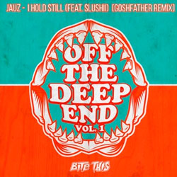 Jauz and Crankdat feat. Slushii - I Hold Still (Goshfather Remix)