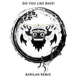 Yellow Claw and Juyen Sebulba – Do You Like Bass? (BARILAN Remix)