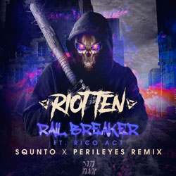 Riot Ten feat. Rico Art - Rail Breaker (SQUNTO and PerilEyes Remix)