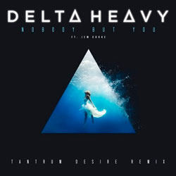 Delta Heavy feat. Jem Cooke - Nobody But You (Tantrum Desire Remix)