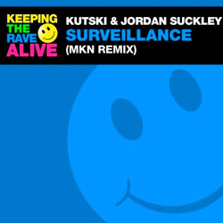 Kutski and Jordan Suckley - Surveillance (MKN Remix)