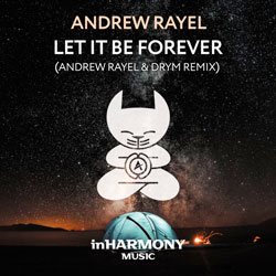 Andrew Rayel - Let It Be Forever (Andrew Rayel and DRYM Remix)