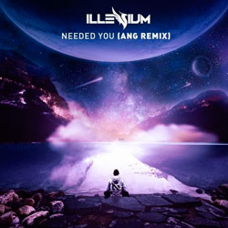 Illenium - Needed You (ANG Remix)