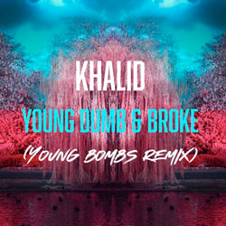 Khalid - Young Dumb and Broke (Young Bombs Remix)