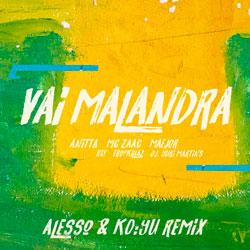 Anitta, MC Zaac, Maejor feat. Tropkillaz and DJ Yuri Martins - Vai Malandra (Alesso and KOYU Remix)