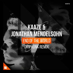 KAAZE and Jonathan Mendelsohn - End Of The World (Dr Phunk Remix)