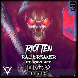 Riot Ten feat. Rico Art - Railbreaker (Blaize Remix)