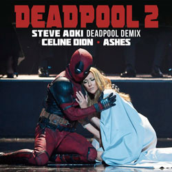 Celine Dion - Ashes (Steve Aoki Deadpool Demix)