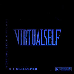 Virtual Self - a.i.ngel (ATLAST Remix)