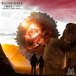 William Black feat. SKYLR - I Wish (Matte and Kuur Remix)