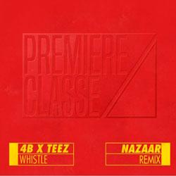 4B x Teez - Whistle (NAZAAR Remix)