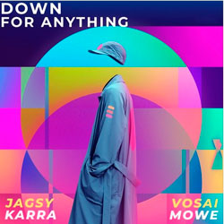 Sam Feldt x Mowe feat. KARRA - Down for Anything (Jagsy and Vosai Remix)
