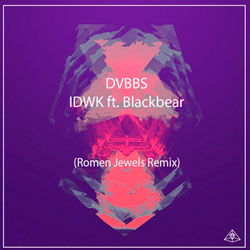 DVBBS feat. Blackbear - IDWK (Romen Jewels Remix)