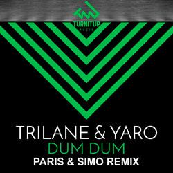 Trilane x Yaro - Dum Dum (Paris x Simo Remix)