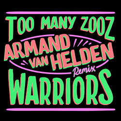 Too Many Zooz and KDA - Warriors (Armand Van Helden Remix)