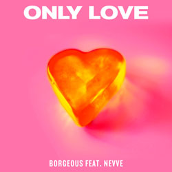 Borgeous feat. Nevve - Only Love