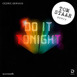 Cedric Gervais - Do It Tonight (Tom Staar Remix)