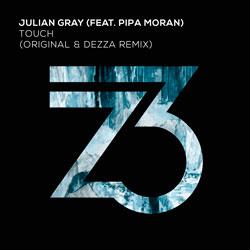 Julian Gray feat. Pipa Moran - Touch (Dezza Remix)