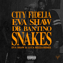 City Fidelia and Eva Shaw feat. Db Bandito - Snakes (Eva Shaw and Luca Rezza Remix)