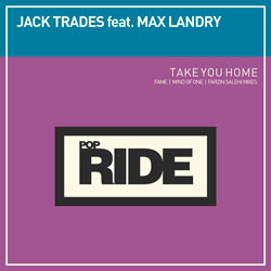 Jack Trades feat. Max Landry - Take You Home (Fame Remix)