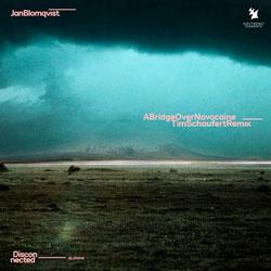 Jan Blomqvist - A Bridge Over Novocaine (Tim Schaufert Remix)