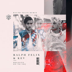 Ralph Felix x Kev - Holding On To You (Ralph Felix Remix)