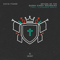 Cevin Fisher - Return Of The Queen Street Orchestra (Flashmob Remix)