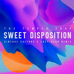 The Temper Trap - Sweet Disposition (Vintage Culture and Lazy Bear Remix)