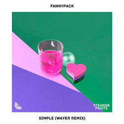 Fannypack - Simple (WAYER Remix)