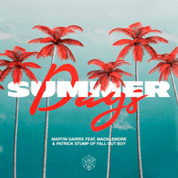 Martin Garrix x Macklemore and Patrick Stump of Fall Out Boy - Summer Days
