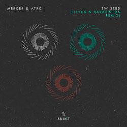 Mercer x ATFC - Twisted (Illyus and Barrientos Remix)