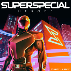 SUPERSPECIAL - Heroes (Bougenvilla Remix)