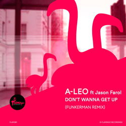 A-LEO feat. Jason Farol - Don't Wanna Get Up (Funkerman Remix)