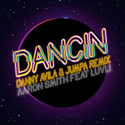 Aaron Smith feat. Luvli - Dancin (Danny Avila and Jumpa Remix)