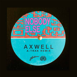 Axwell - Nobody Else (A-Trak Remix)