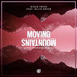 Disco Fries feat. Ollie Green - Moving Mountains (John Gibbons Remix)