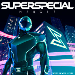 SUPERSPECIAL - Heroes (Thomas Newson Remix)