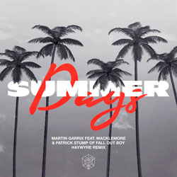 Martin Garrix feat. Macklemore x Fall Out Boy - Summer Days (Haywyre Remix)