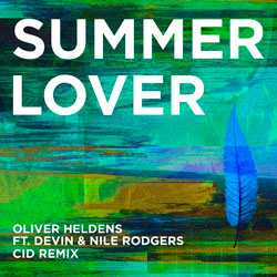Oliver Heldens feat. Devin x Nile Rodgers - Summer Lover (CID Remix)