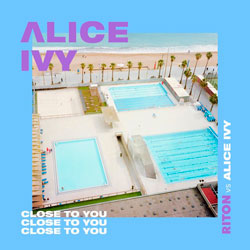 Alice Ivy feat. Flint Eastwood - Close To You (Riton Remix)