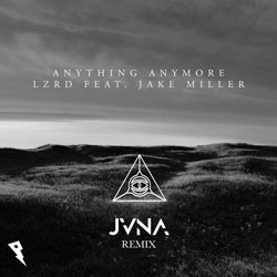 LZRD feat. Jake Miller - Anything Anymore (JVNA Remix)