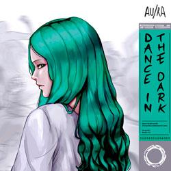 AuRa - Dance in the Dark (Cedric Gervais Remix)