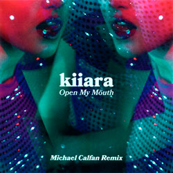 Kiiara - Open My Mouth (Michael Calfan Remix)