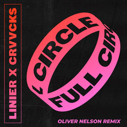 Linier x Crvvcks - Full Circle (Oliver Nelson Remix)